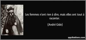 quote-les-femmes-n-ont-rien-a-dire-mais-elles-ont-tout-a-raconter-andre-gide-167662
